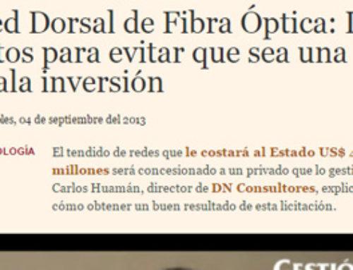 Red Dorsal de Fibra Óptica: los retos para evitar que sea una mala inversión Artículo publicado en Gestion.pe